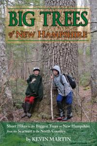 Big Trees of New Hampshire: Short Hikes to the Biggest Trees in New Hampshire from the Seacoast to the North Country, PPB
