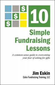 10 Simple Fundraising Lessons: A Common Sense Guide To Overcoming Your Fear Of Asking For Gifts, eBook: ePUB for NOOK and Apple Devices