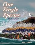 One Single Species: Why the Connections in Nature Matter, Paperback