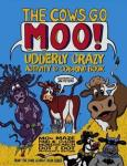 The Cows Go Moo! Udderly Crazy Activity & Coloring Book, PPB