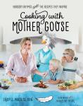 Cooking with Mother Goose: Nursery Rhymes and the Recipes They Inspire
