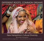 Different Roots, Common Dreams: New Hampshire's Cultural Diversity (Hardcover)