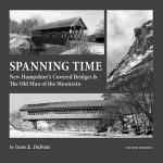 Spanning Time: New Hampshire's Covered Bridges & The Old Man of the Mountain