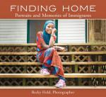 FINDING HOME: Portraits and Memories of Immigrants (Hardcover)