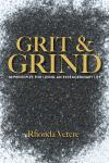Grit and Grind: Ten Principals For Living An Extraordinary Life, CL
