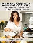 Eat Happy, Too: 160+ New Gluten Free, Grain Free, Low Carb Recipes Made from Real Foods for a Joyful Life, CL