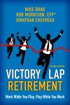 Victory Lap Retirement: Work While You Play, Play While You Work